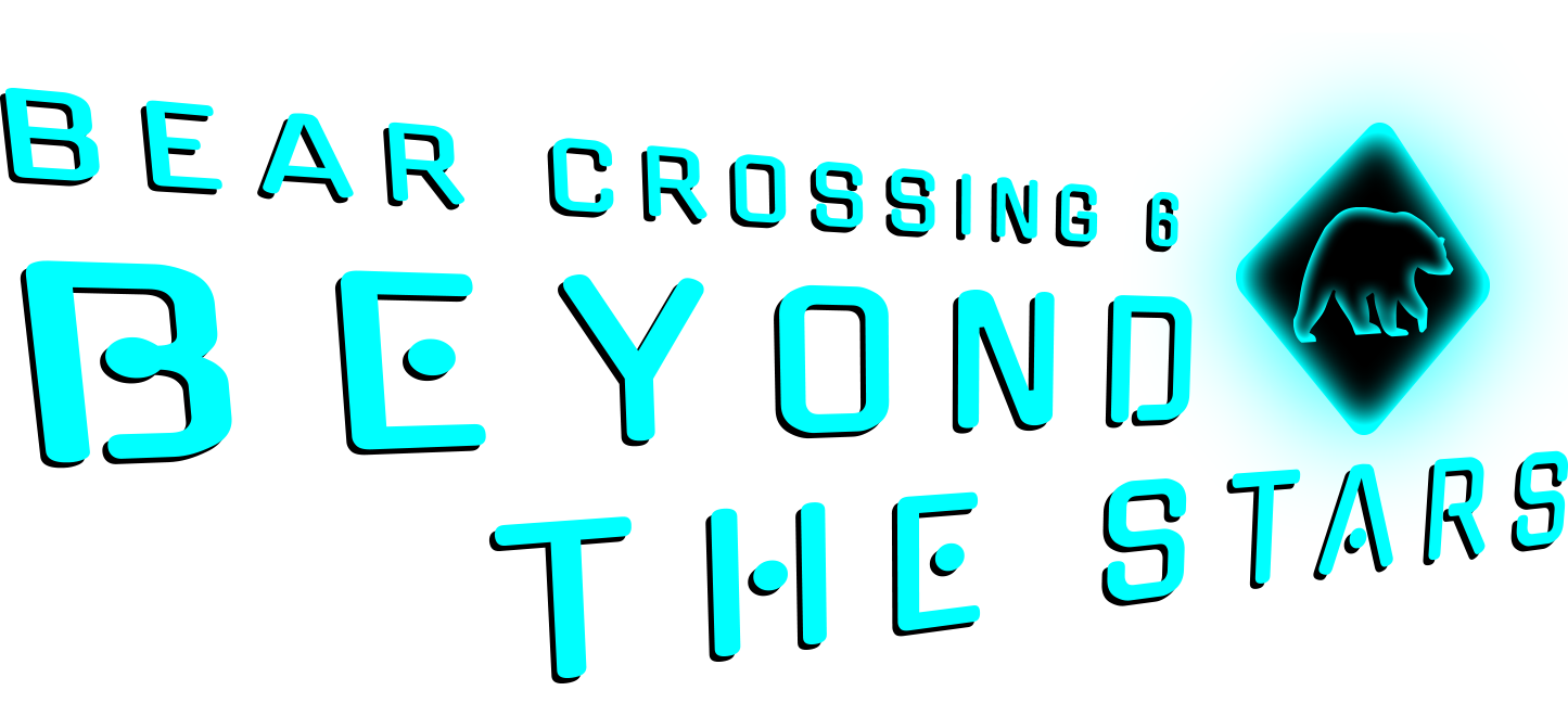 Bear Crossing 6: Beyond the Stars