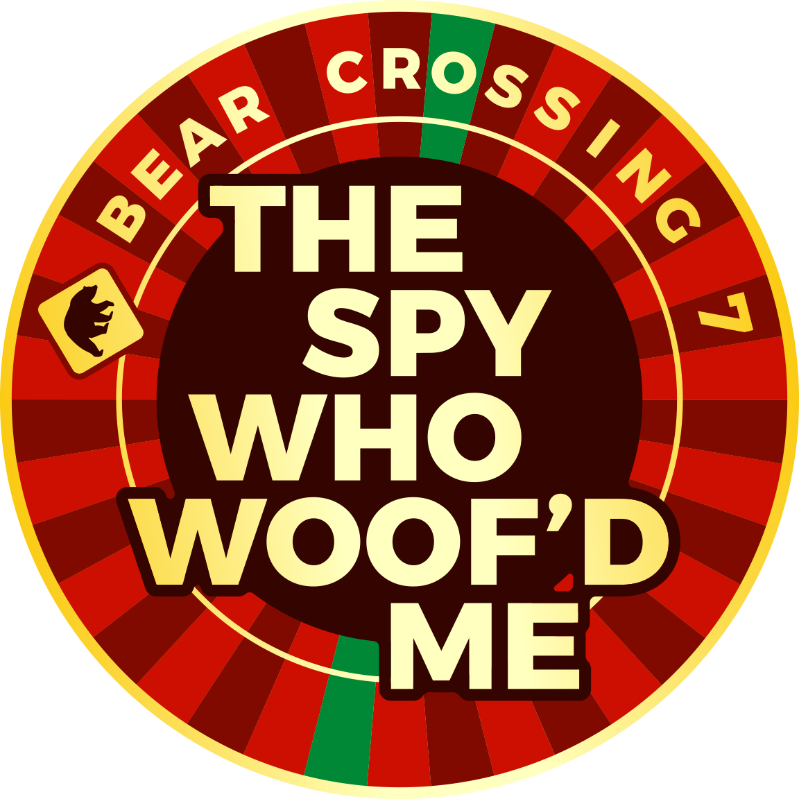 Bear Crossing 7: The Spy Who Woof'd Me